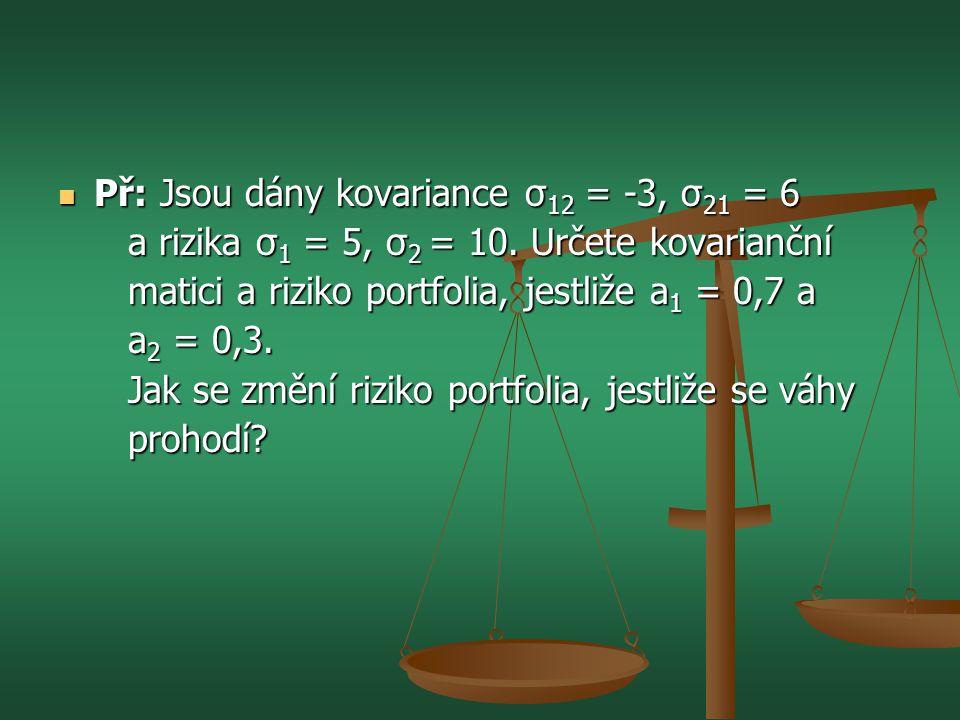 Př: Jsou dány kovariance σ12 = -3, σ21 = 6