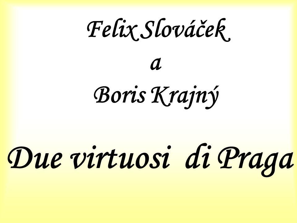 Felix Slováček a Boris Krajný
