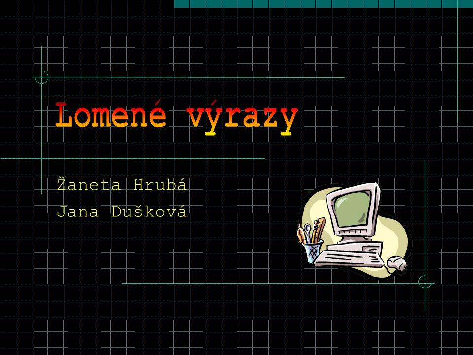 Žaneta Hrubá Jana Dušková