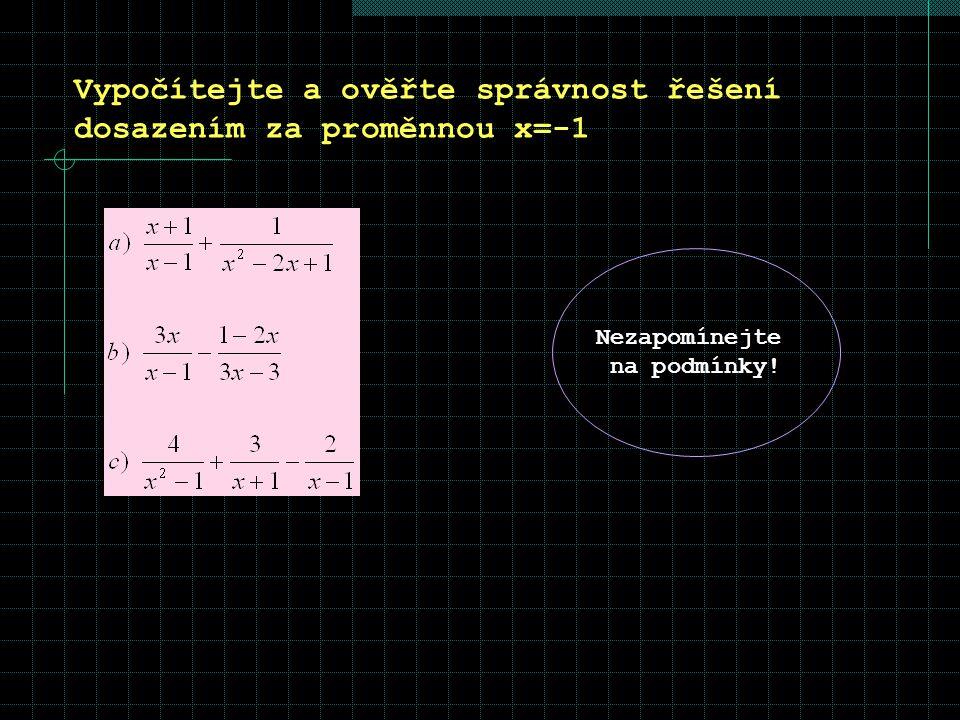 Vypočítejte a ověřte správnost řešení dosazením za proměnnou x=-1