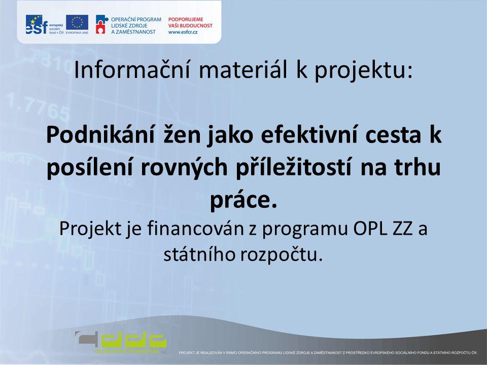 Informační materiál k projektu: Podnikání žen jako efektivní cesta k posílení rovných příležitostí na trhu práce.