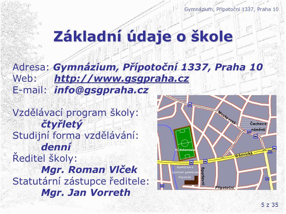Základní údaje o škole Adresa: Gymnázium, Přípotoční 1337, Praha 10