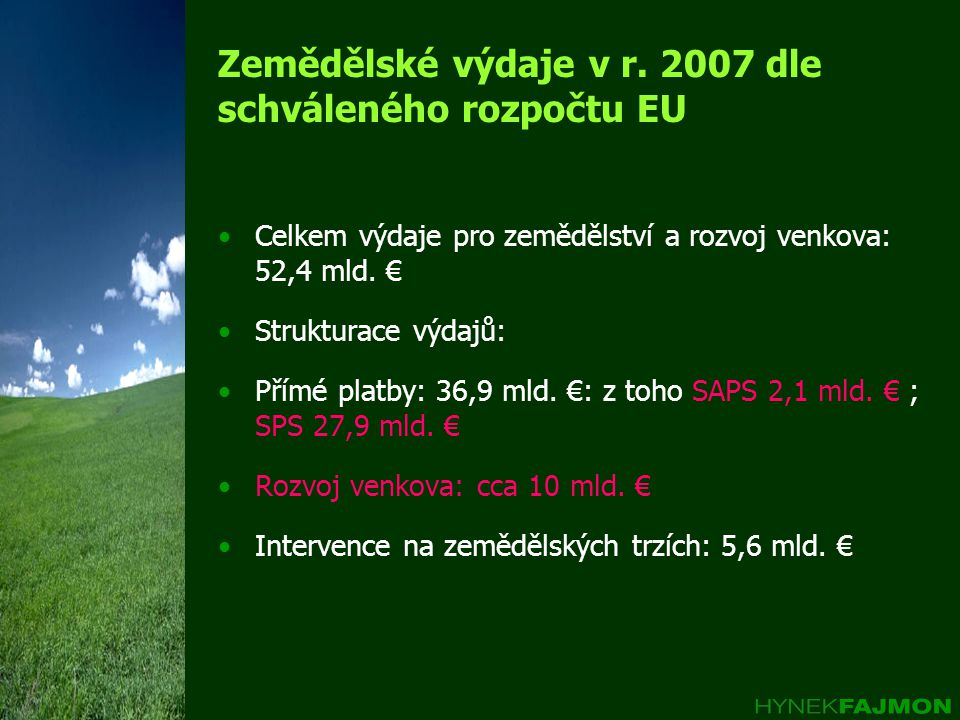 Zemědělské výdaje v r. 2007 dle schváleného rozpočtu EU