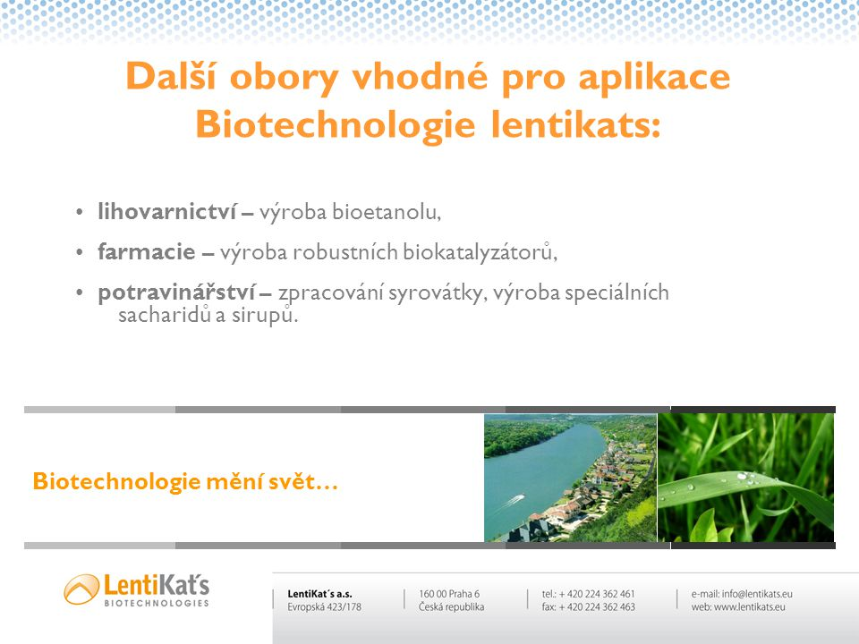 Další obory vhodné pro aplikace Biotechnologie lentikats: