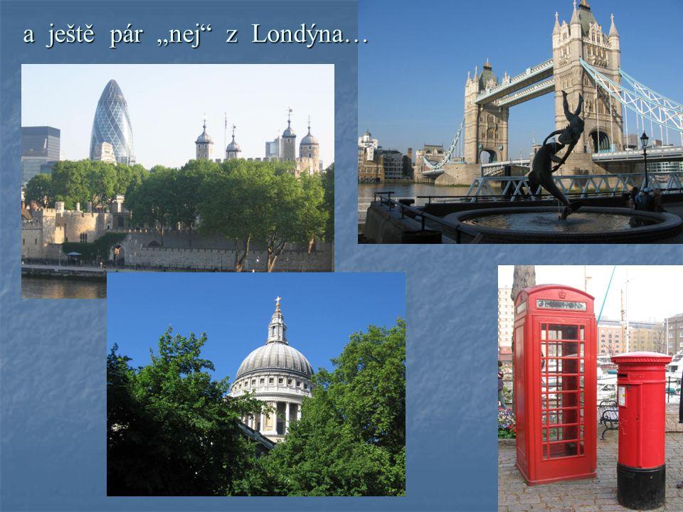 """a ještě pár """"nej z Londýna…"""