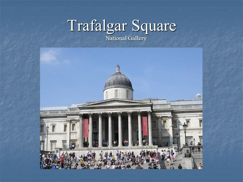 Trafalgar Square National Gallery
