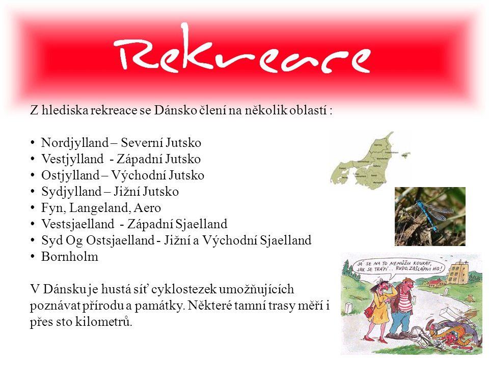 Z hlediska rekreace se Dánsko člení na několik oblastí :