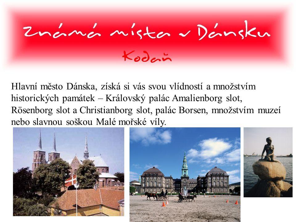 Hlavní město Dánska, získá si vás svou vlídností a množstvím historických památek – Královský palác Amalienborg slot, Rösenborg slot a Christianborg slot, palác Borsen, množstvím muzeí nebo slavnou soškou Malé mořské víly.