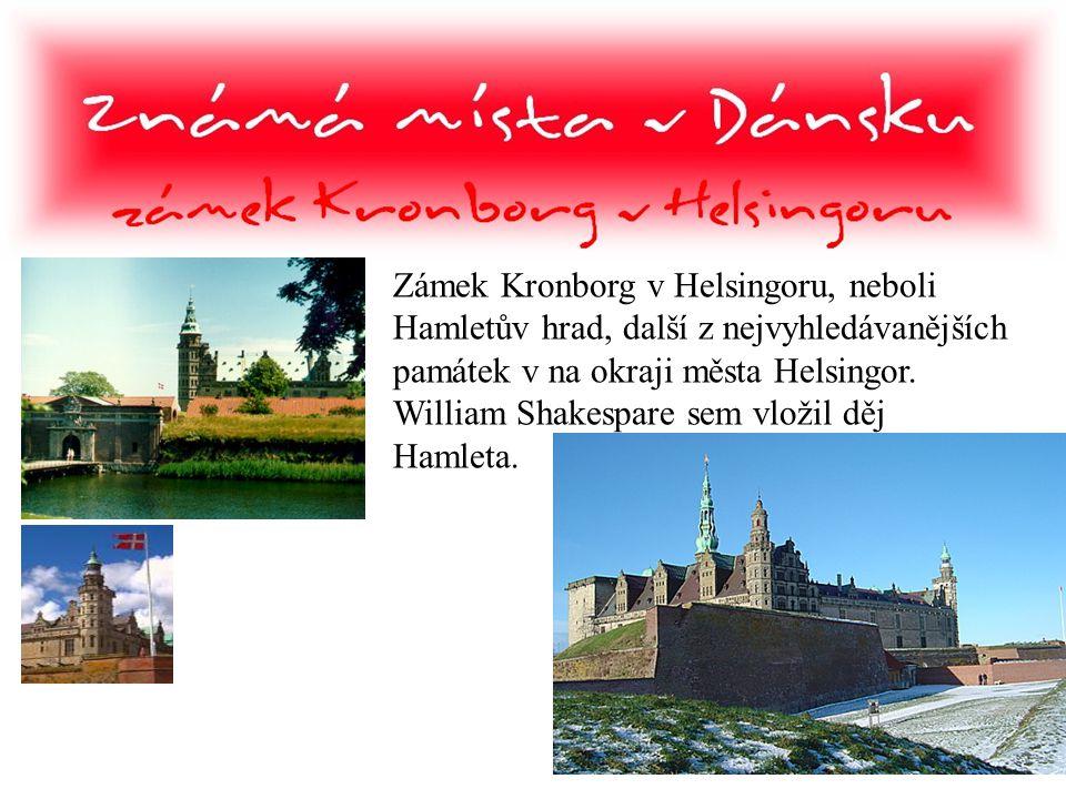 Zámek Kronborg v Helsingoru, neboli Hamletův hrad, další z nejvyhledávanějších památek v na okraji města Helsingor.