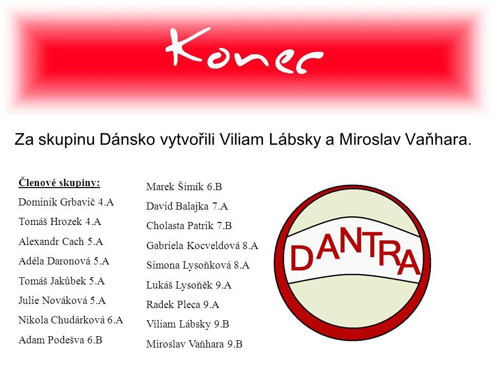 Za skupinu Dánsko vytvořili Viliam Lábsky a Miroslav Vaňhara.