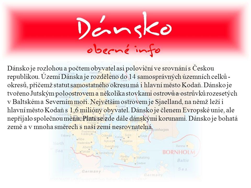 Dánsko je rozlohou a počtem obyvatel asi poloviční ve srovnání s Českou republikou.