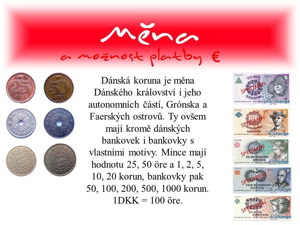 Dánská koruna je měna Dánského království i jeho autonomních částí, Grónska a Faerských ostrovů.