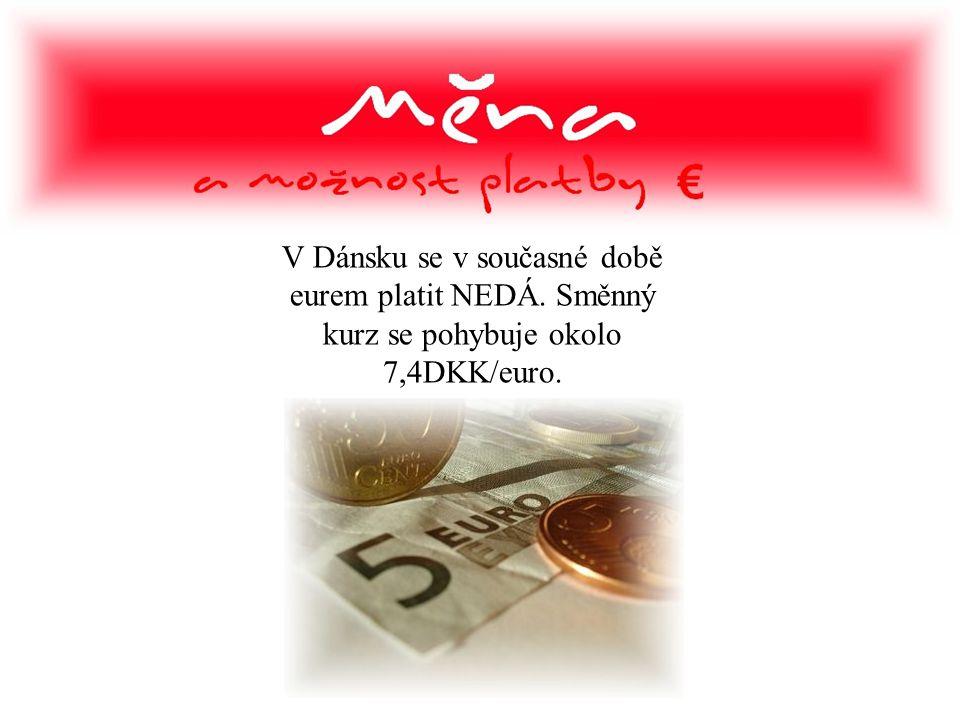 V Dánsku se v současné době eurem platit NEDÁ