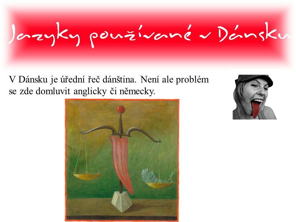 V Dánsku je úřední řeč dánština