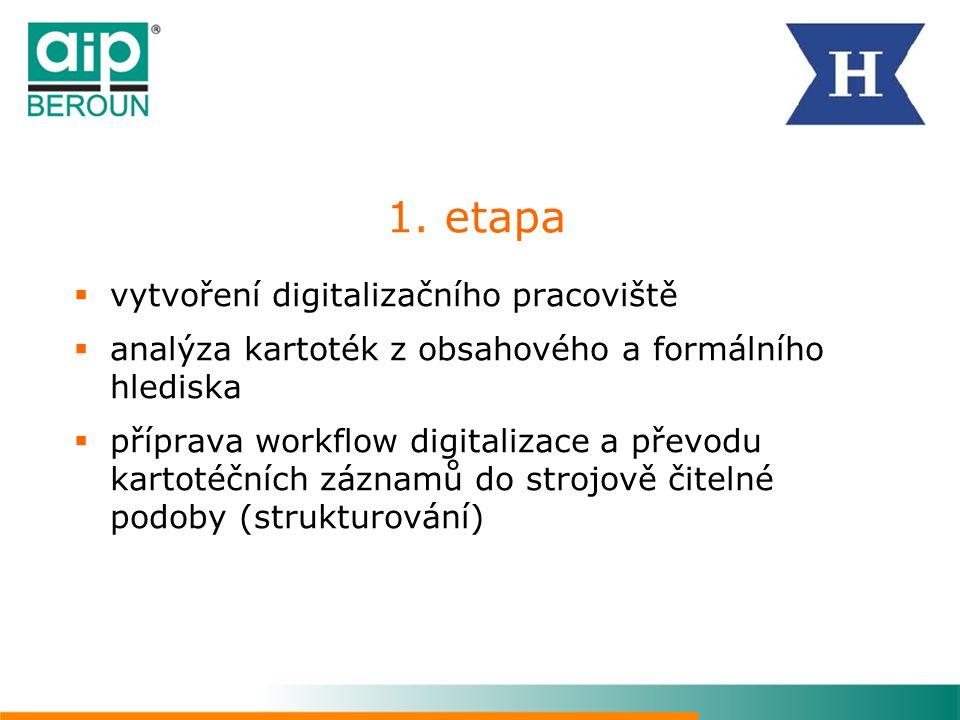 1. etapa vytvoření digitalizačního pracoviště