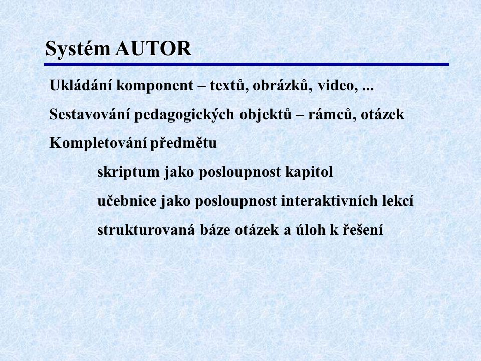 Systém AUTOR Ukládání komponent – textů, obrázků, video, ...