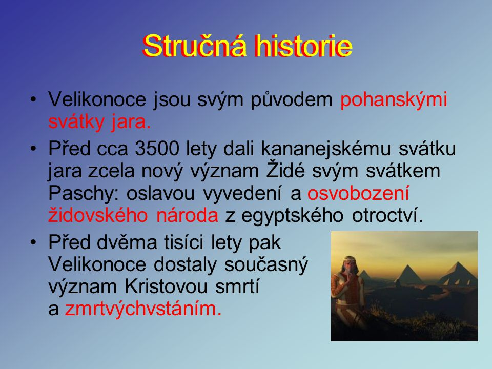 Stručná historie Stručná historie