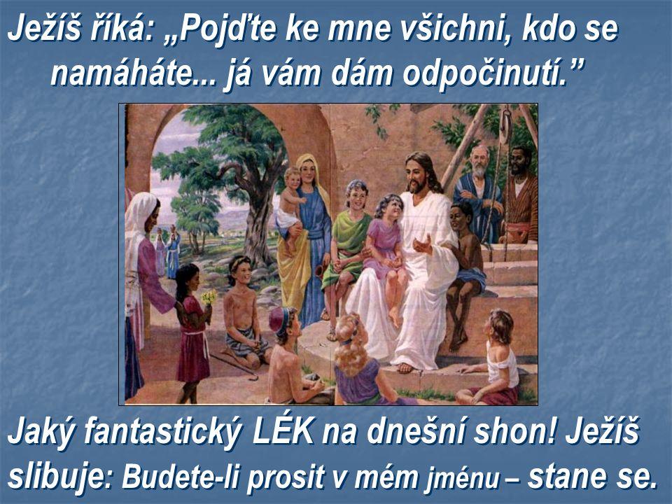 """Ježíš říká: """"Pojďte ke mne všichni, kdo se namáháte"""