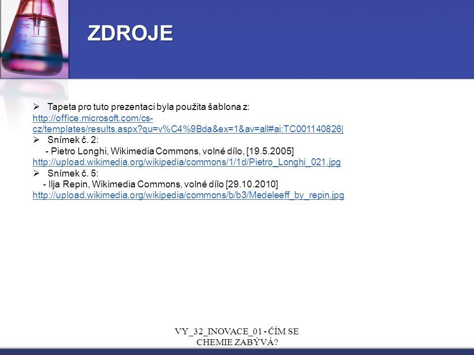 VY_32_INOVACE_01 - ČÍM SE CHEMIE ZABÝVÁ