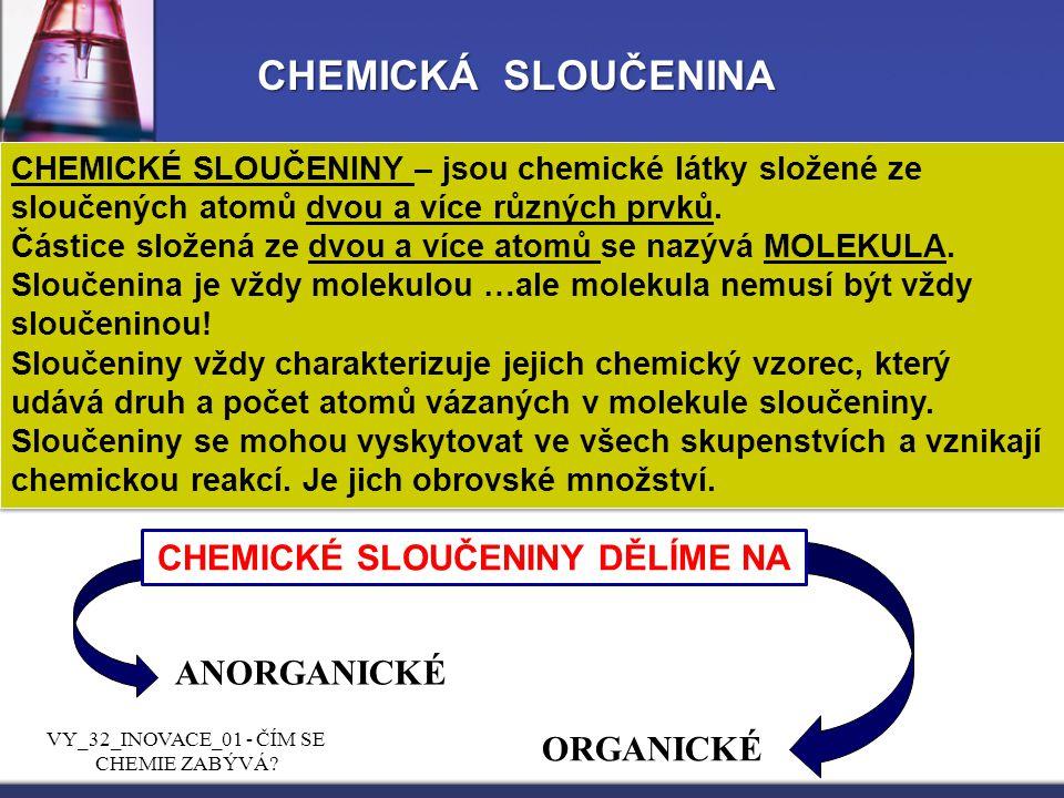 CHEMICKÉ SLOUČENINY DĚLÍME NA