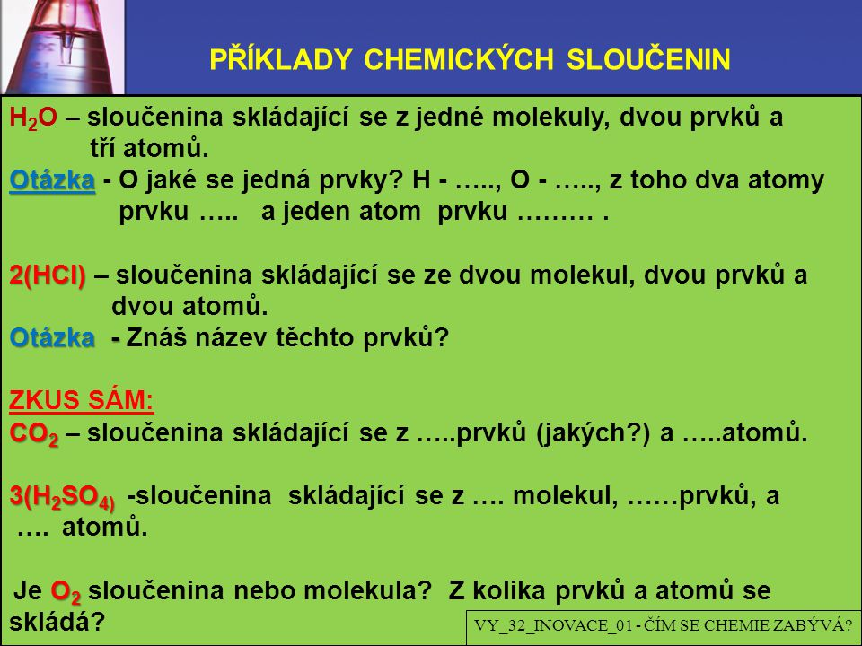 PŘÍKLADY CHEMICKÝCH SLOUČENIN