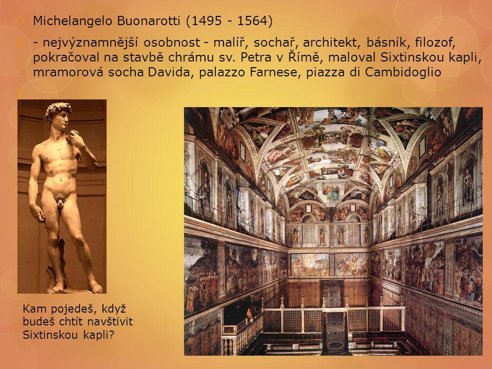 Michelangelo Buonarotti (1495 - 1564)