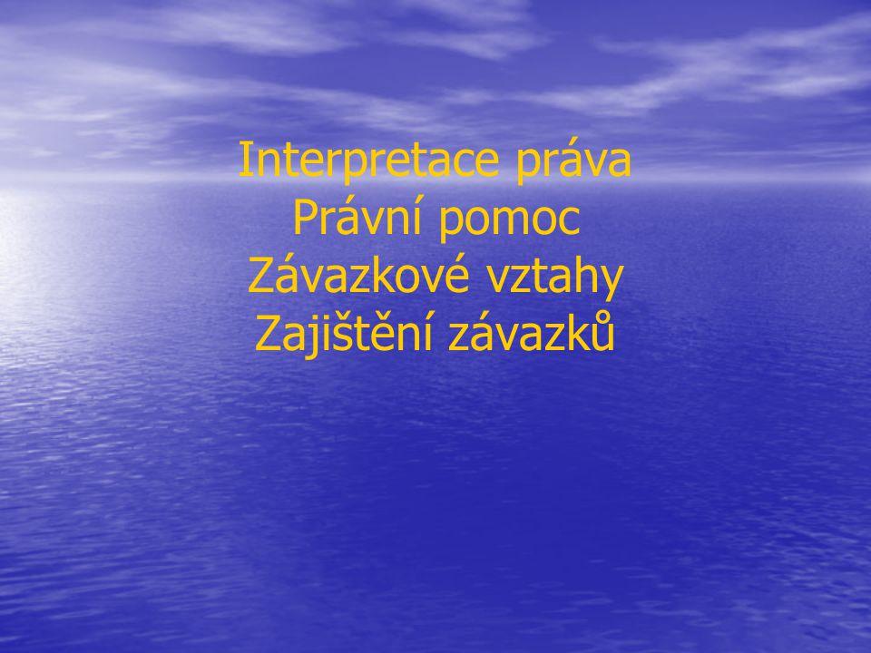 Interpretace práva Právní pomoc Závazkové vztahy Zajištění závazků