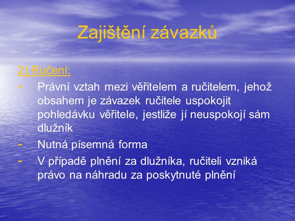 Zajištění závazků 2) Ručení:
