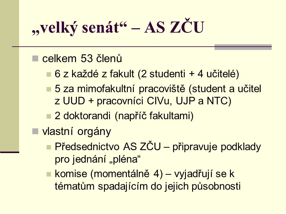 """""""velký senát – AS ZČU celkem 53 členů vlastní orgány"""
