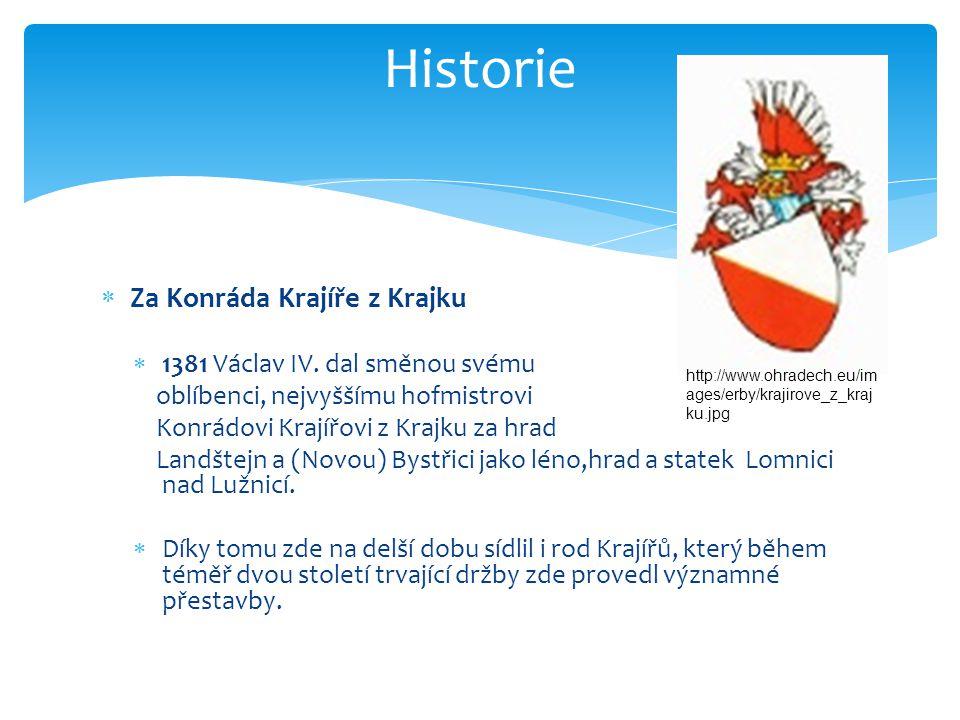 Historie Za Konráda Krajíře z Krajku 1381 Václav IV. dal směnou svému