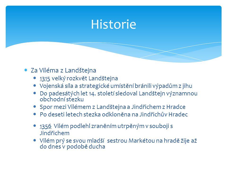 Historie Za Viléma z Landštejna 1315 velký rozkvět Landštejna