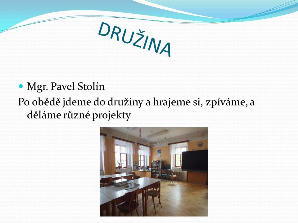 DRUŽINA Mgr. Pavel Stolín