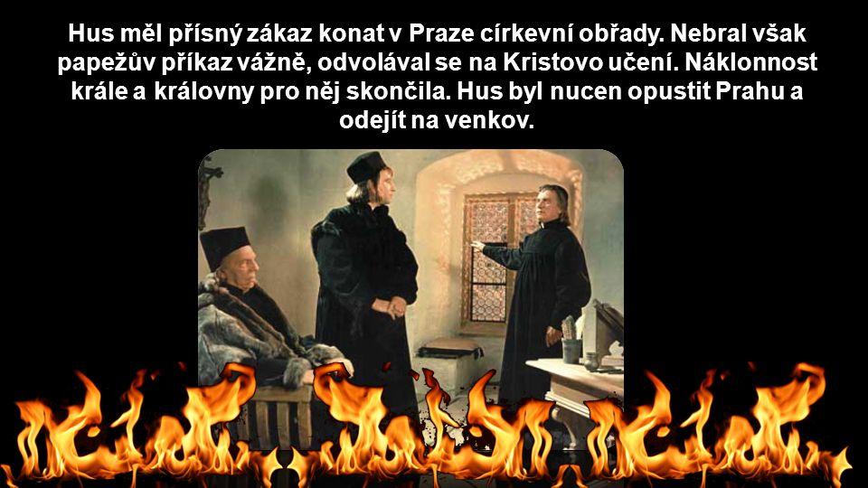 Hus měl přísný zákaz konat v Praze církevní obřady