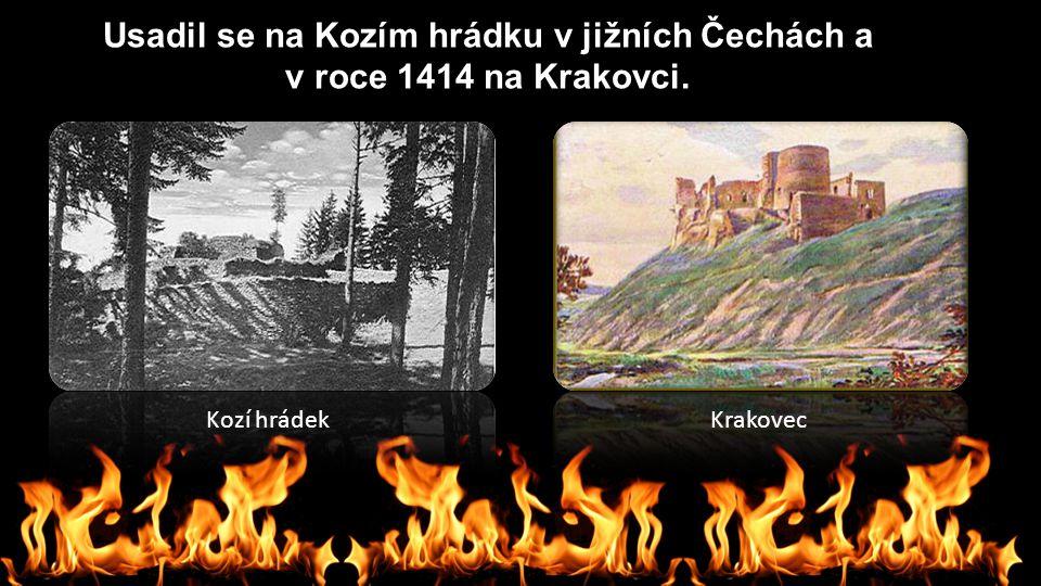 Usadil se na Kozím hrádku v jižních Čechách a v roce 1414 na Krakovci.