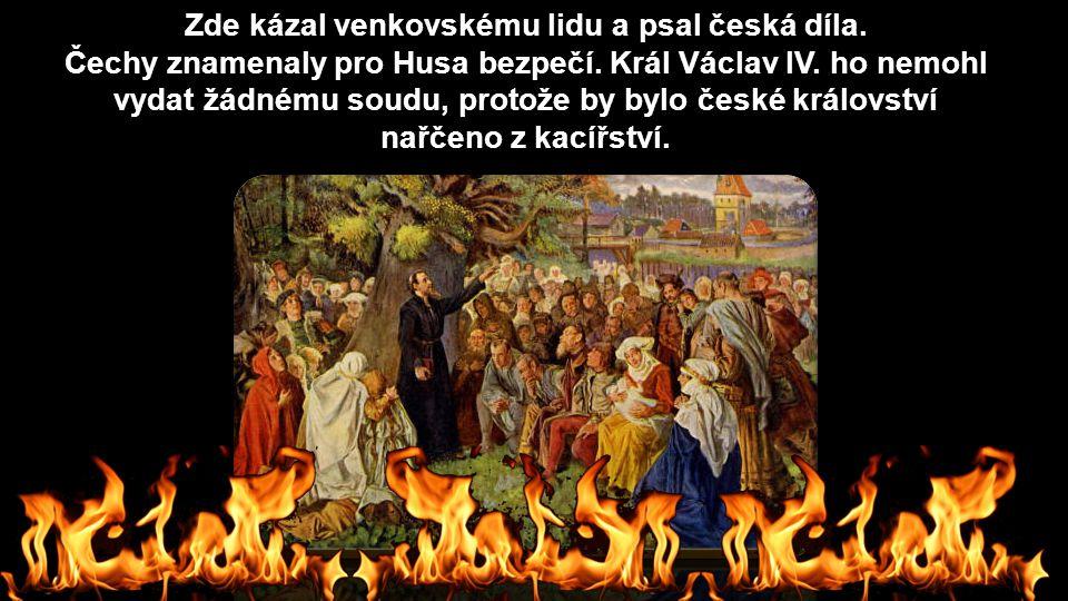 Zde kázal venkovskému lidu a psal česká díla