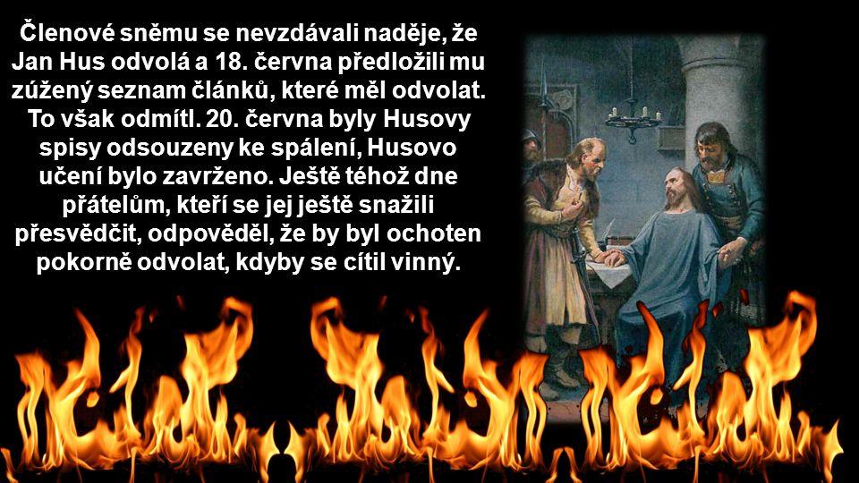 Členové sněmu se nevzdávali naděje, že Jan Hus odvolá a 18