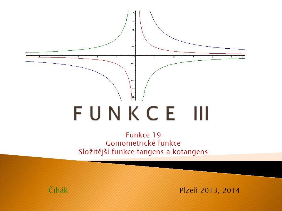 Složitější funkce tangens a kotangens
