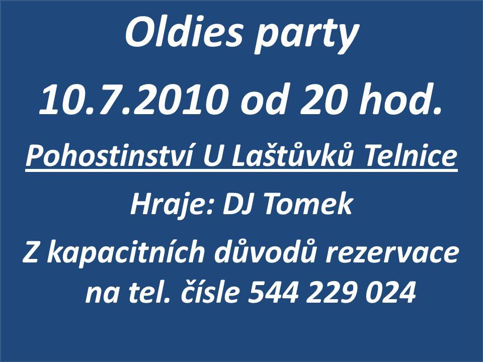 Oldies party 10.7.2010 od 20 hod. Pohostinství U Laštůvků Telnice