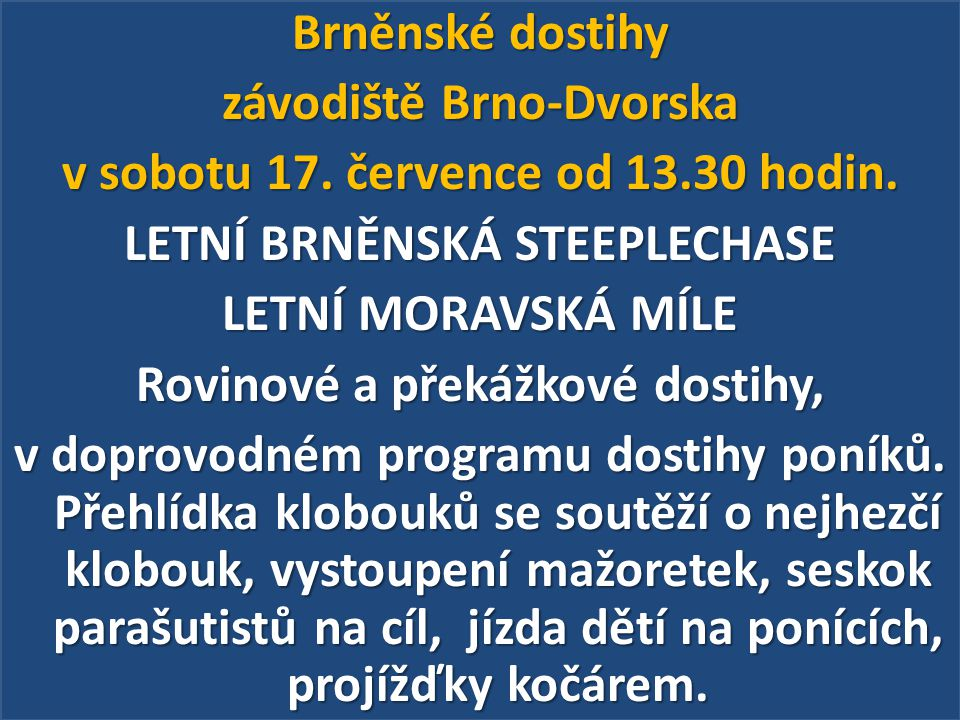 Brněnské dostihy závodiště Brno-Dvorska v sobotu 17. července od 13
