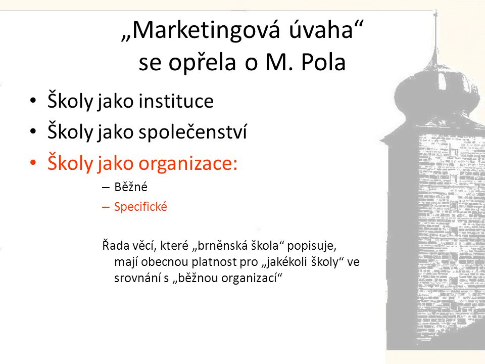 """""""Marketingová úvaha se opřela o M. Pola"""