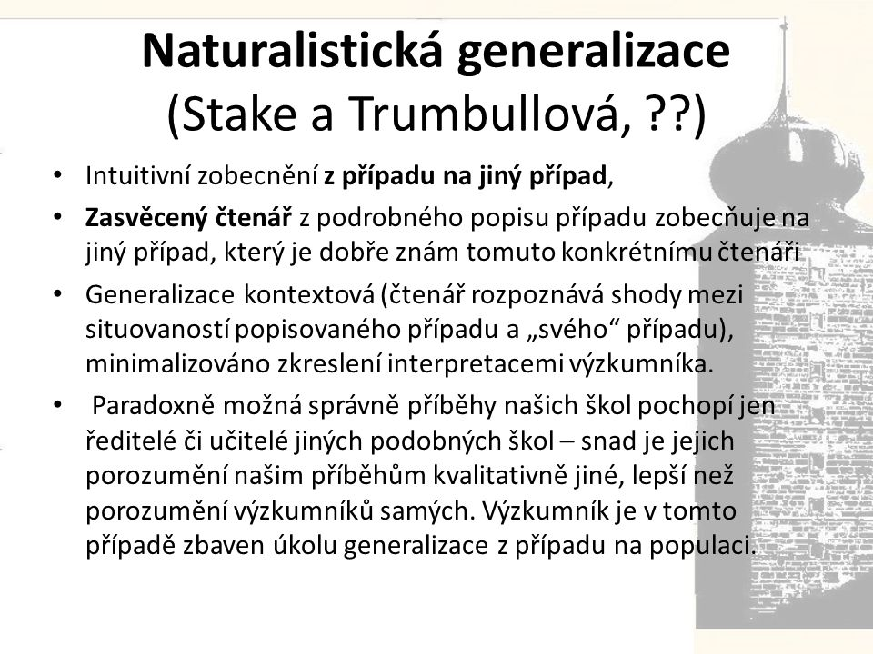 Naturalistická generalizace (Stake a Trumbullová, )