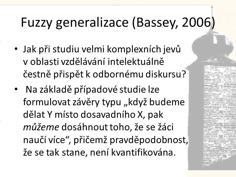 Fuzzy generalizace (Bassey, 2006)