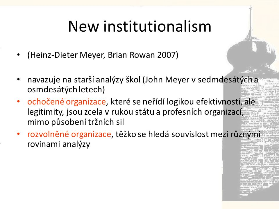 New institutionalism (Heinz-Dieter Meyer, Brian Rowan 2007)