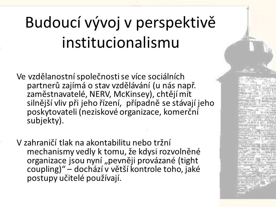 Budoucí vývoj v perspektivě institucionalismu