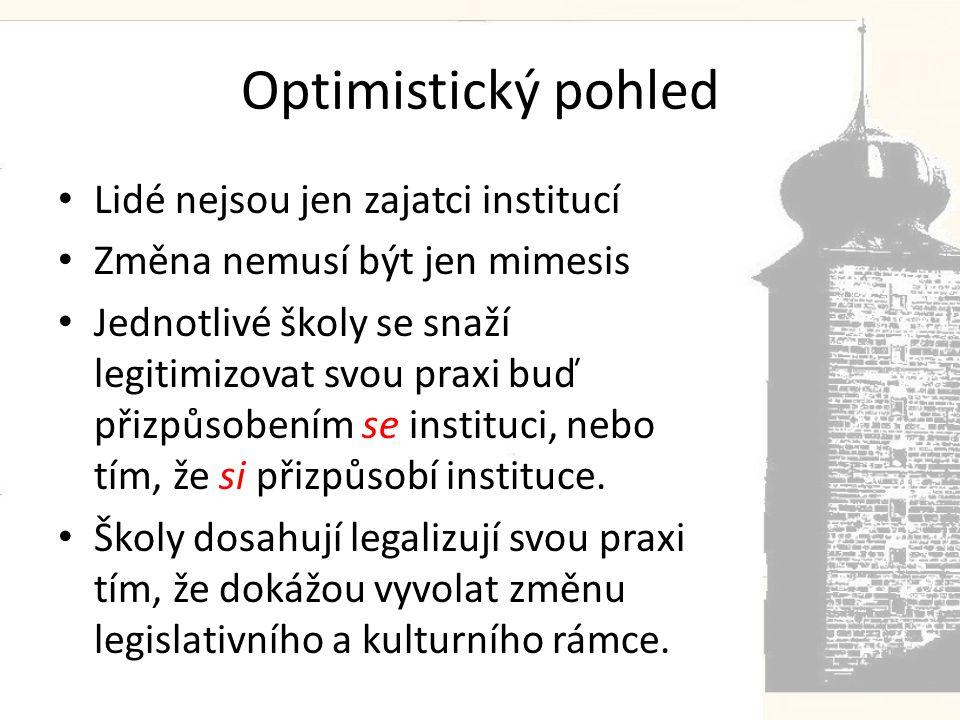 Optimistický pohled Lidé nejsou jen zajatci institucí