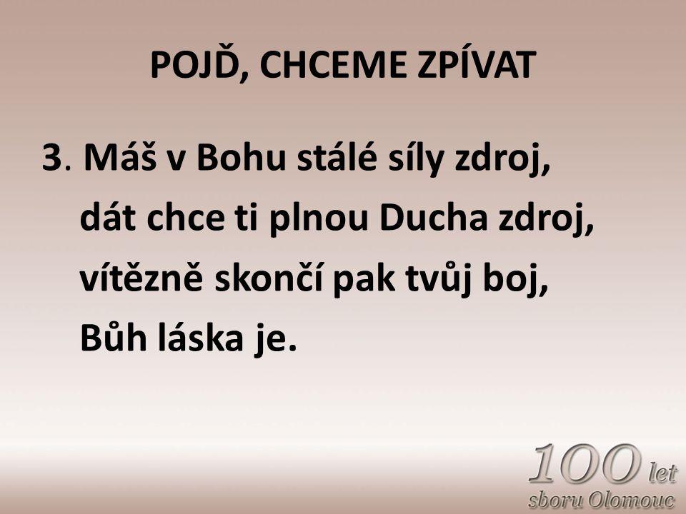 POJĎ, CHCEME ZPÍVAT 3.