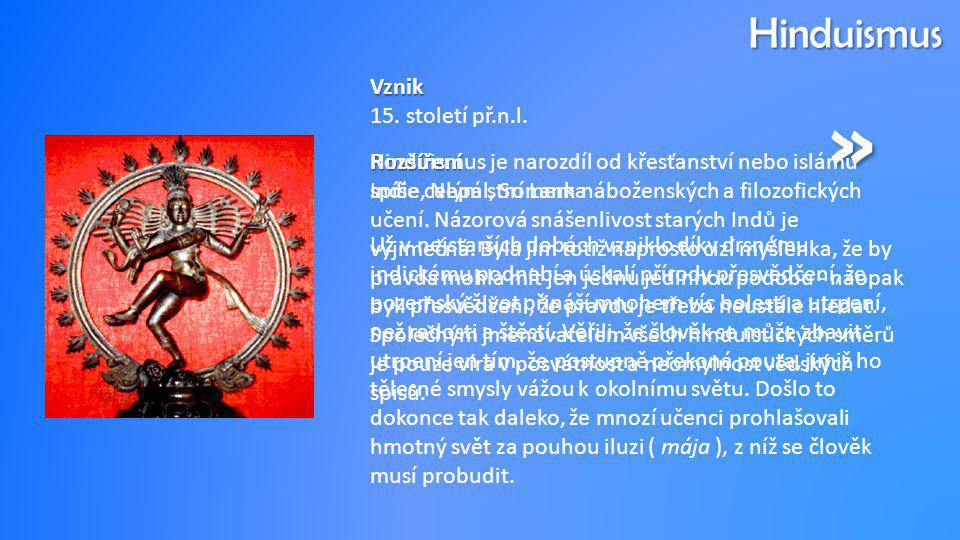 » Hinduismus Vznik 15. století př.n.l.