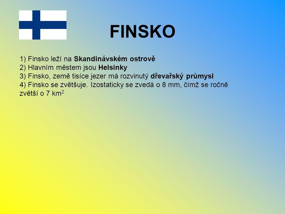 FINSKO 1) Finsko leží na Skandinávském ostrově