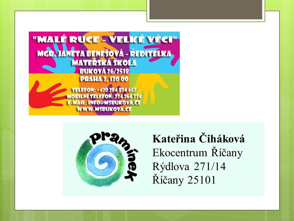Kateřina Čiháková Ekocentrum Říčany Rýdlova 271/14 Říčany 25101