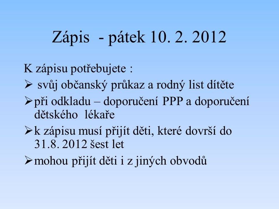 Zápis - pátek 10. 2. 2012 K zápisu potřebujete :